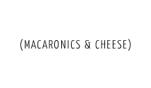 macaronics-and-cheese