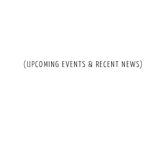 Upcoming events and Recent News